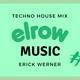 #2 Mix ElRow Techno House - ERICK WERNER