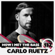 Carlo Ruetz - HOW I MET THE BASS #137