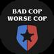 Bad Cop Worse Cop - Saturday January 6th 2018