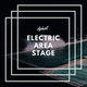 Electric Area Stage 053
