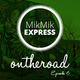 Mikmik Express On The Road Episode 6