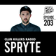 Club Killers Radio #203 - Spryte