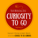 Curiosity to Go, Ep. 14: Curious, But Cautious