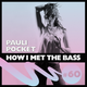 Pauli Pocket - HOW I MET THE BASS #60