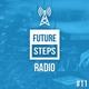 Future Steps Radio [Episode #11]