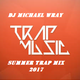 The 2017 Summer Trap Mix
