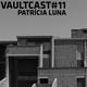 VAULTCAST#11 - Patrícia Luna