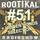 Rootikal Radioshow #51 - 16th May 2019 + hidden Bonus Selection