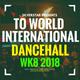 WK8 Latest Dancehall 2018