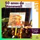 #151 50 anos de Stonewall