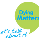 Something a little bit different - dying matters awareness week  - Sun 12 May 2019