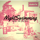 Nightswimming 12 - Oasis  - Be Here Now