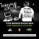 This Bangs Radio with DJ Sol 07.14.18