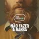 #68 SEIS MÚSICAS PARA NÃO FAZER A BARBA logo