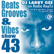 Beats, Grooves & Vibes 43 by DJ Larry Gee
