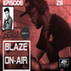 BLAZE ON-AIR (EPISODE 28) SPECIAL GUEST BERRY