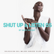 Shut Up & Listen 05 by Alex Deejay