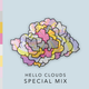 Hello Clouds Special Release Mix