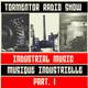 LIVAKT#416 : INDUSTRIAL MUSIC PART I