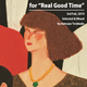 """For """"Real Good Time"""" 3rd Feb. 2019 at Enjoy! House"""