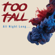 Too Tall ...All Night Long Promo Mix