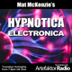 HYPNOTICA ELECTRONICA Selected & Mixed by Mat Mckenzie Show 63 on Artefaktor Radio 16/07/19
