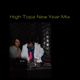 High Topz New Year 2019 Mix