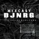 DJNRG™- MIXCAST MAY-JUNE 2018