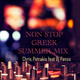 NON STOP MIX SUMMER BY CHRIS PETRAKIS FT DJ PANOS