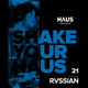 Shake Your Haus ep. 21 - Presented by RVSSIAN