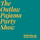 The Outlaw Pajama Party Show 021