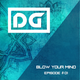 Blow Your Mind Episode #01 By DaniGarcia