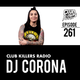 Club Killers Radio #261 - DJ Corona
