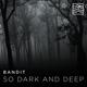 BandiT - So Dark And Deep
