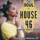 The Soul of House Vol. 46 (Soulful House Dj Set)