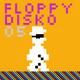 Floppy Disko 05