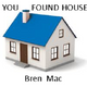 You found house