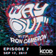 KCOD • THE WAY OUT with Ron Cameron • EPISODE 7