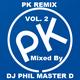 PK REMIX VOL. 2 Mixed By DJ PHIL MASTER D