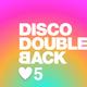 Disco Double Back EP#5 19 May 18
