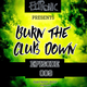 Burn The Club Down EP-9 (Best Hits Of The Year 2000s)