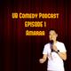 UB Comedy Podcast Episode 1 - Amaraa