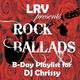 ROCK BALLADS (B-DAY PLAYLIST FOR DJ CHRISSY)