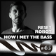 Reset Robot - HOW I MET THE BASS #65