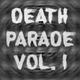 Death Parade Vol.I