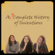 An Incomplete History of Inventions: Episode the Third