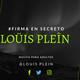 THIS IS LOÜIS PLEÎN [#BAJO LA INFLUENCIA DE LA BUENA MUSICA] [ #FIRMA EN SECRETO ]