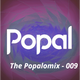 The Popalomix #009