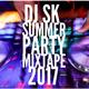 DJ SK Summer Party 2017