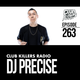 Club Killers Radio #263 - DJ Precise
